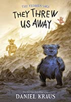 They Threw Us Away (The Teddies Saga #1)