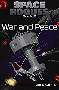 War and Peace (Space Rogues #6)