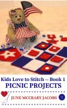 Kids Love to Stitch - Book 1:  Picnic Projects