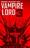 Vampire Lord 3: Conquering a Bloodthirsty Earth (Vampire Lord, #3)