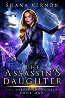 The Assassin's Daughter (The Hybrid Chronicles)