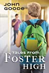 Tales From Foster High (Tales from Foster High, #1)