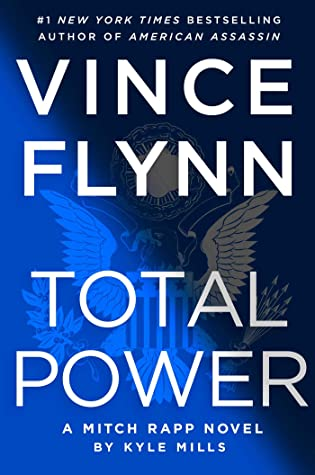 VINCE FLYNN TOTAL POWER by Kyle Mills