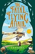The Fatal Flying Affair (A Lady Hardcastle Mystery #7)