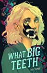 Book cover for What Big Teeth