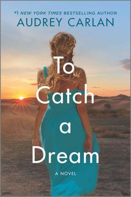 To Catch a Dream: A Novel