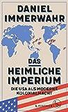 Das heimliche Imperium: Die USA als moderne Kolonialmacht