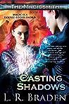Casting Shadows (The Magicsmith, #4)
