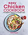 Easy Chicken Cookbook: 75 Simple Meals for Every Day audiobook review free
