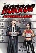 The Horror of Supervillainy
