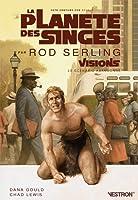 La Planète des Singes par Rod Serling, le scénario abandonné