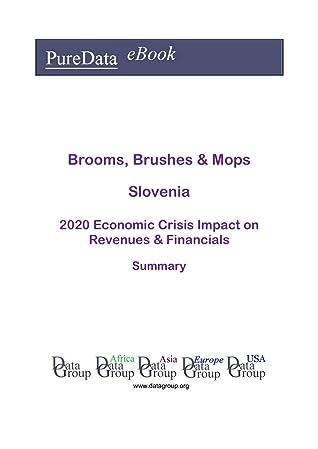 Brooms, Brushes & Mops Slovenia Summary: 2020 Economic Crisis Impact on Revenues & Financials
