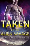 Taken by the Alien Savage (Warriors of the Oasis, #1)