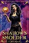 Shadows Smolder (Wings of Darkness + Light, #2)
