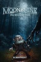 Moonshine: An Eldritch Tale (The Eldritch Series)