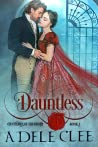 Dauntless (Gentlemen of the Order, #1)