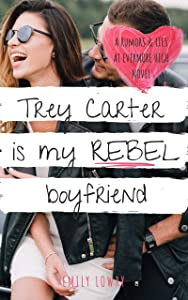 Trey Carter is My Rebel Boyfriend (Rumors and Lies at Evermore High #2)