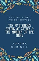 The Mysterious Affair at Styles/The Murder on the Links: Two Poirot Mystery Novels