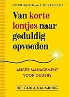 Van korte lontjes naar geduldig opvoeden: anger management voor ouders