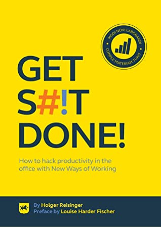 Get shit done! How to hack productivity in the office with New Ways of Working