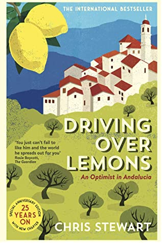Driving Over Lemons: An Optimist in Andalucia (with new chapter 25 years on) (The Lemons quartet)