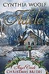 Adele (Angel Creek Christmas Brides #18)