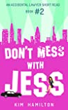 Don't Mess with Jess, Book #2: An Accidental Lawyer Short Read Series: A fun, legal, thriller, mystery