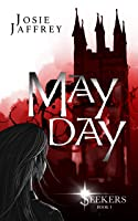 May Day: If the murderer you're tracking is a vampire, then you want a vampire detective (Seekers Book 1)