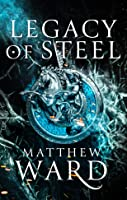 Legacy of Steel (The Legacy Trilogy, #2)