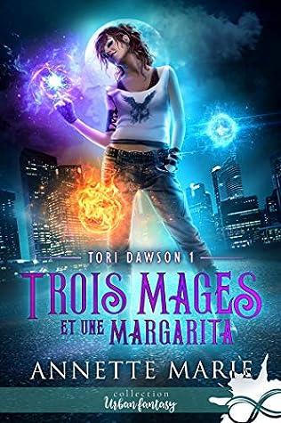 Trois mages et une margarita (Tori Dawson, #1)