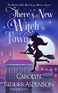 There's a New Witch in Town (Holiday Hills Witch #1)