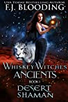 Desert Shaman (Whiskey Witches Ancients, #1)