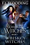 Whiskey Witches (Whiskey Witches #1)
