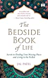 The Bedside Book of Life: Secrets to Finding Your Missing Pieces and Living to the Fullest
