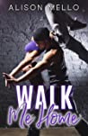 Walk Me Home: A Friends to Lovers Dance Romance