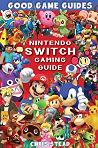 Nintendo Switch Gaming Guide: Overview of the best Nintendo video games, cheats and accessories
