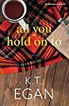 All You Hold On To (Anderson Creek #1)