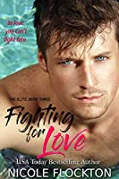 Fighting for Love (The Elite, #3)