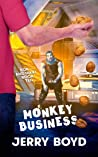 Monkey Business (Bob and Nikki Book 10)