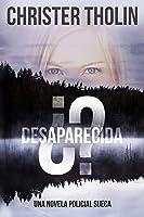 ¿Desaparecida?: Una Novela Policial Sueca (Stockholm Sleuth Series nº 1)
