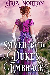 Saved by The Duke's Embrace