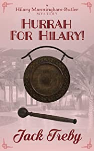 Hurrah For Hilary! (Hilary Manningham-Butler Book 5)