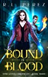 Bound by Blood (Timecaster Chronicles, #3)