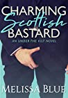Charming Scottish Bastard (Under the Kilt, #7)