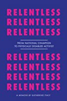 Relentless: From National Champion to Physically Disabled Activist