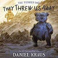 They Threw Us Away (Teddies Saga, #1)