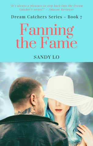 Fanning The Fame (Dream Catchers, #7)