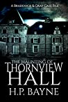 The Haunting of Thornview Hall (Braddock & Gray Case Files, #2)