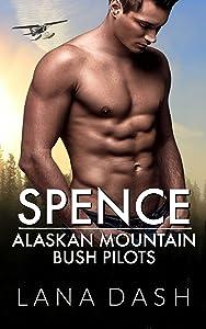Spence (Alaskan Mountain Bush Pilots, #5)