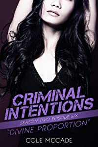 Divine Proportion (Criminal Intentions: Season Two, #6)